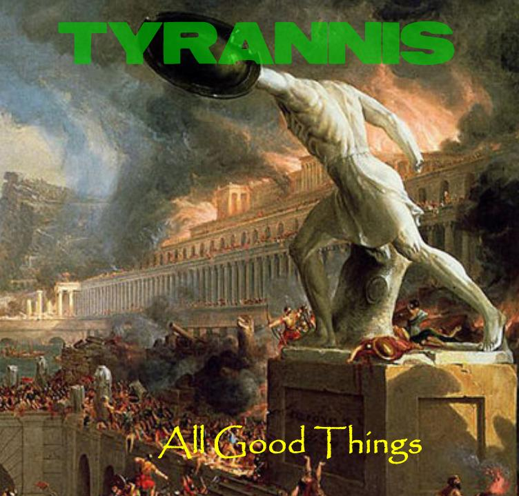 Tyrannis - All Good Things